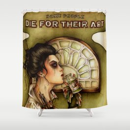 Some People Die for their Art Shower Curtain