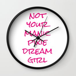 not your manic pixie dream girl 1 Wall Clock