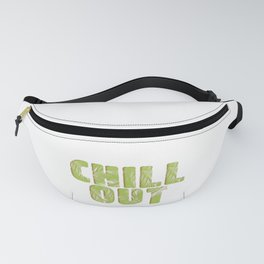 chill out Fanny Pack