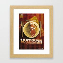 Humble proposition Framed Art Print