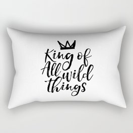 nursery wall art,king of all wild things,nursery decor,quote prints,kids gift,quote art,funny print Rectangular Pillow
