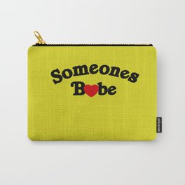 Someones Babe Carry-All Pouch