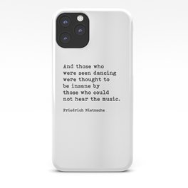 And Those Who Were Seen Dancing, Friedrich Nietzsche Quote iPhone Case