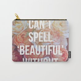 Be You. Carry-All Pouch