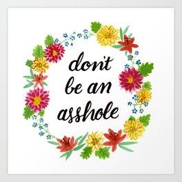 Don't be an Asshole Art Print