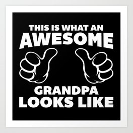 Awesome Grandpa Funny Quote Art Print