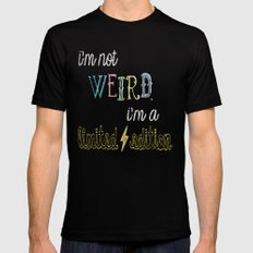 I'm not weird. I'm a limited edition. Black LARGE Mens Fitted Tee