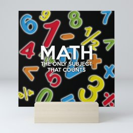 Math. The only subject that counts Mini Art Print