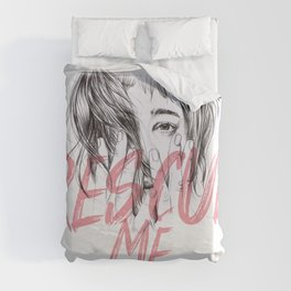 Rescue Me | Portrait typography pink girl Duvet Cover