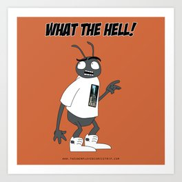 What the hell! Art Print