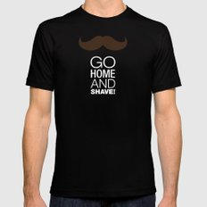 Go home and shave! MEDIUM Black Mens Fitted Tee