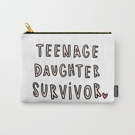Teenage Daughter Survivor - typography Carry-All Pouch