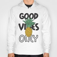 good vibes only Hoodies featuring GOOD VIBES ONLY by .eg.