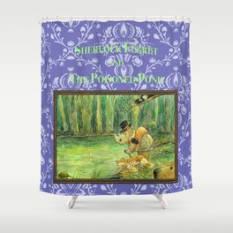 Sherlock Ferret and the Poisoned Pond (cover) Shower Curtain
