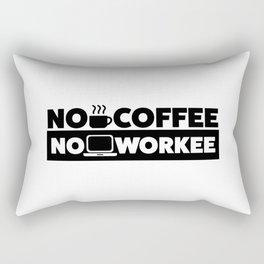 NO COFFEE. NO WORKEE. Rectangular Pillow