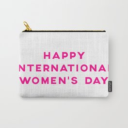 Happy International Women's Day Carry-All Pouch