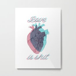 Love is shit Metal Print