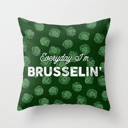 Everyday I'm Brusselin' 2 Throw Pillow