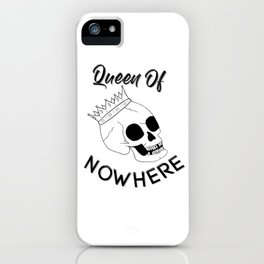 Queen of Nowhere iPhone Case