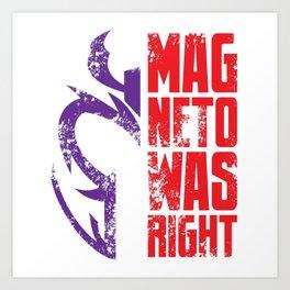 Magneto Was Right! Art Print