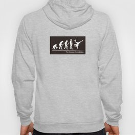 The theory of evolution(breakdancing) Hoody