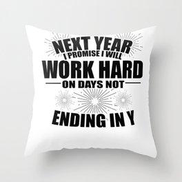 Sarcasm Work Good Resolutions Hardworking Gift Throw Pillow