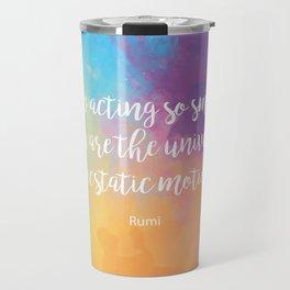 Stop acting so small... Rumi Quote Travel Mug