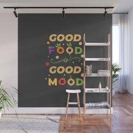 good food is good mood Wall Mural