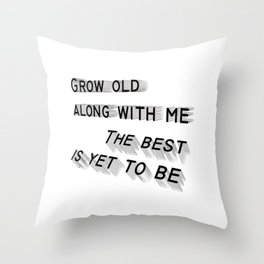 The best is yet to be Throw Pillow