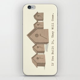 If You Built It, They Will Come. iPhone Skin