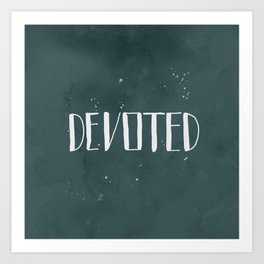 Devoted Themselves Art Print