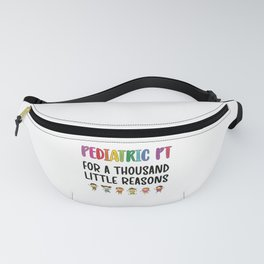 Pediatric Physical Therapist   Pediatric PT Gifts Fanny Pack