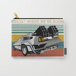 Where We're Going We Don't Need Roads Carry-All Pouch