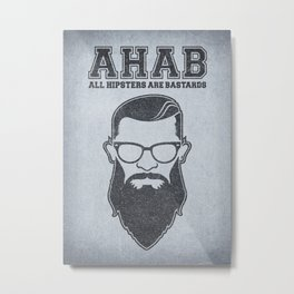ALL HIPSTERS ARE BASTARDS - Funny (A.C.A.B) Parody Metal Print