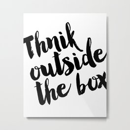 Think Outside The Box, Typography Print, Typography Art, Minimalist Poster, Simple Metal Print