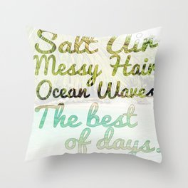 The Best of Days Throw Pillow