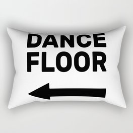 Dance floor (arrow pointing left) Rectangular Pillow