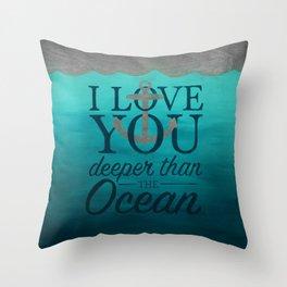I Love You Deeper Than the Ocean Throw Pillow