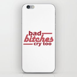 bad bitches cry too, red iPhone Skin