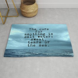 The cure for anything is salt water Rug