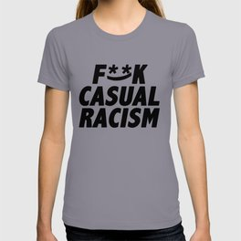 F**K Casual Racism T-shirt