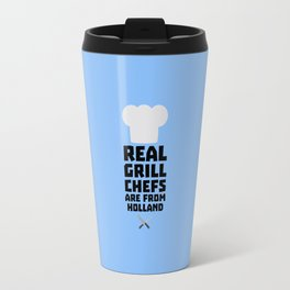 Real Grill Chefs are from Holland T-Shirt D3q61 Travel Mug