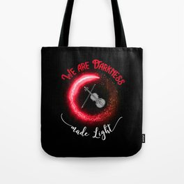 Darkness Made Light Tote Bag