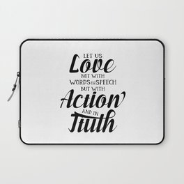1 John 3-18 Let us not love with words or speech Laptop Sleeve