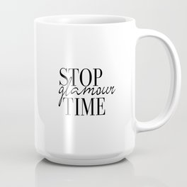 Fashion Print, Stop Glamour Time, Fashion Quote, Glamour Print, Vanity Wall Art, Closet Print, Make Coffee Mug