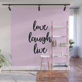 Love Laugh Live Wall Mural