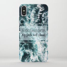 In Oceans Deep My Faith Will Stand iPhone Case