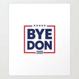 Biden 2020 Bye Don Vintage Funny Joe Biden Art Print