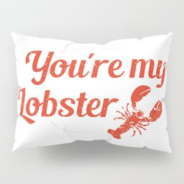 You're My Lobster Red Seafood Pillow Sham