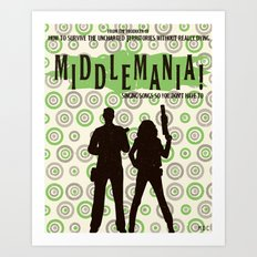 Middlemania! Art Print